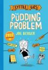 The Pudding Problem (Lyttle Lies) - Joe Berger, Joe Berger