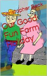 Our Good Fun Farm Holiday - Christopher Beck