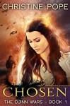 Chosen (The Djinn Wars Book 1) - Christine Pope