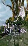 The Last Unicorn: Deluxe Edition - Connor Cochran, Peter S. Beagle