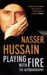 Playing with Fire - Nasser Hussain