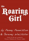 The Roaring Girl: An Adaptation for a 21st Century Audience - Jeremy Wechsler, Thomas Middleton, Penny Penniston, Thomas Dekker