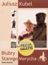 Blubry Starego Marycha - Juliusz Kubel