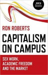 Capitalism on Campus: Sex Work, Academic Freedom and the Market - Ron Roberts