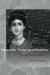 Terentia, Tullia and Publilia: The Women of Cicero's Family (Women of the Ancient World) - Susan Treggiari