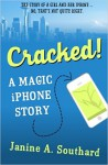 Cracked! A Magic iPhone Story - Janine A. Southard