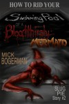 How to Rid Your Swimming Pool of a Bloodthirsty Mermaid - Mick Bogerman