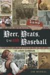 Beer, Brats, and Baseball: St. Louis Germans - Jim Merkel