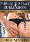 Public Display of Submission: The Dom Next Door #1 - Erika Masten
