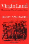 Virgin Land: The American West as Symbol and Myth - Henry Nash Smith