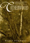 Catherwood - Marly Youmans
