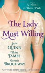 The Lady Most Willing: A Novel in Three Parts - Eloisa James, Connie Brockway, Julia Quinn