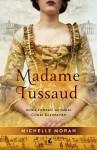 Madame Tussaud - Michelle Moran