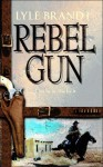 Rebel Gun - Lyle Brandt