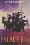 The Palace Job (Rogues of the Republic) Paperback - October 8, 2013 - Patrick Weekes