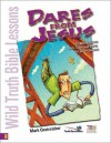 Wild Truth Bible Lessons-Dares from Jesus - Mark Oestreicher