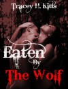 Eaten by The Wolf - Tracey H. Kitts