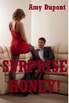 Surprise Honey! An FFM Threesome Story: An FFM Threesome Story - Amy Dupont