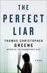 The Perfect Liar - Thomas Christopher Greene