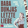 Baba Dunjas letzte Liebe - Alina Bronsky, Sophie Rois, tacheles! / Roof Music