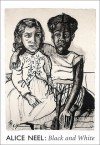Alice Neel: Black and White - Alice Neel, Amy Young
