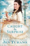 Caught by Surprise - Jen Turano
