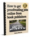 How to get proofreading jobs online from book publishers - Brian Morris
