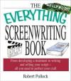 The Everything Screenwriting Book - Robert Pollock
