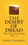 The Desert of Dread (The Dungeoneers) (Volume 3) - Gavin Chappell