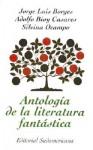 Antologia de La Literatura Fantastica - Jorge Luis Borges, Silvina Ocampo, Adolfo Bioy Casares