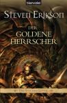 Der goldene Herrscher (Das Spiel der Götter, 12) - Steven Erikson, Tim Straetmann