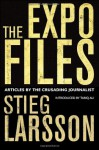 The Expo Files and Other Articles - Stieg Larsson
