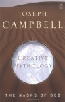 Creative Mythology - Joseph Campbell
