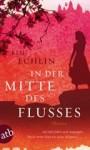 In der Mitte des Flusses - Kim Echlin, Claudia Feldmann