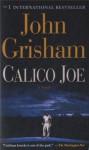 Calico Joe: A Novel (Mass Market) - John Grisham, Kate Miciak