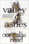 Valley of Ashes - Cornelia Read
