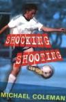 Shocking Shooting (Angels Fc Supercrunchies) - Michael Coleman, Nick Abadzis
