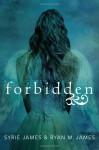 Forbidden - Syrie James, Ryan M. James