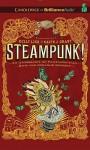 Steampunk! an Anthology of Fantastically Rich and Strange Stories - Kelly Link, Gavin J. Grant, Elizabeth Knox, Garth Nix
