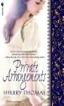 Private Arrangements - Sherry Thomas, Virginia Leishman