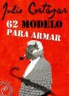 62. Modelo para armar (Spanish Edition) - Julio Cortázar