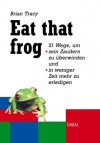 Eat The Frog - Brian Tracy