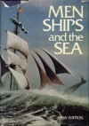 Men, Ships, and the Sea (The Story of Man Library) - Alan Villiers, National Geographic Society