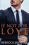 If Not For Love - Rebecca Jenshak