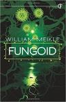 Fungoid - William Meikle