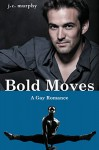 GAY ROMANCE: Bold Moves (MM Gay Interracial Romance) (Gay Men's Choir Romance (LGBT Fiction)) - J.C. Murphy
