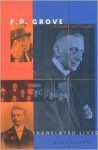 F. P. Grove in Europe and Canada: Translated Lives - Klaus Martens, Paul Morris