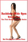 Backdoors Wide Open Volume One: Ten First Anal Sex Erotica Stories - Skyler French, Marilyn More, Rennaey Necee, April Styles, Dominique Angel, Tara Skye, Callie Amaranth, Karla Sweet, Tanya Tung, Bree Farsight