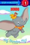 Fly, Dumbo, Fly! - Jennifer Weinberg, John Kurtz, Carlo Lo Raso
