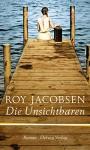 Die Unsichtbaren - Roy Jacobsen, Andreas Brunstermann, Gabriele Haefs